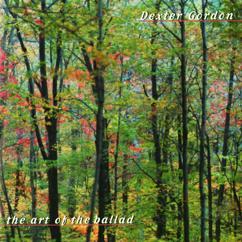 Dexter Gordon: The Art Of The Ballad