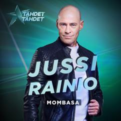 Jussi Rainio: Mombasa (Tähdet, tähdet kausi 5)