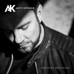Antti Ketonen: Olisitpa sylissäni