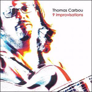 Thomas Carbou: 9 Improvisations (Remasterisé)