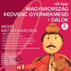 Various Artists: Magyarország Kedvenc Gyermekmeséi + Dalok 2 (Mesék Mátyás Királyról)