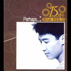 Leon Lai: 15 Zhou Nian Perhaps