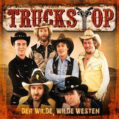 Truck Stop: Der wilde, wilde Westen