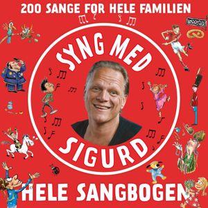 Sigurd Barrett: Syng Med Sigurd - Hele Sangbogen