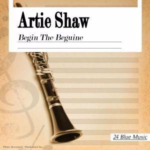 Artie Shaw: Begin the Beguine