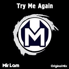 Mir Lam: Try Me Again