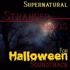 Various Artists: Supernatural Stranger Things for Halloween Soundtrack