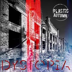 Plastic Autumn: Dystopia