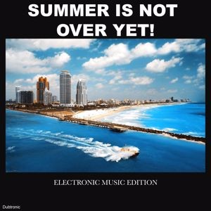 Various Artists: Summer Is Not over Yet! Electronic Music Edition