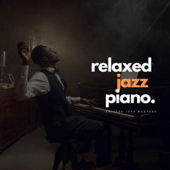 Chilled Jazz Masters: Relaxed Jazz Piano