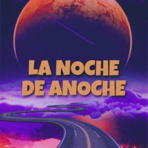 Melanie Espinosa: LA NOCHE DE ANOCHE