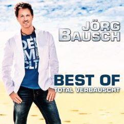 Jörg Bausch: Total Verbauscht