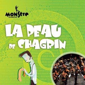 Le Monstre Orchestra: La Peau de Chagrin