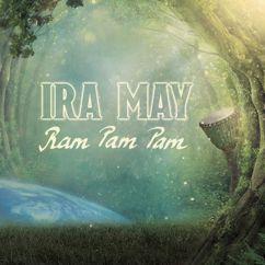 Ira May: Ram Pam Pam