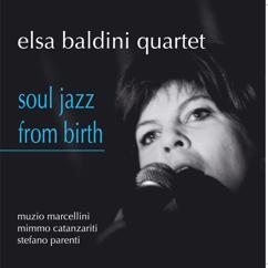 Elsa Baldini Quartet: Get on the Right Track Baby
