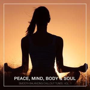 Various Artists: Peace, Mind, Body & Soul - Smooth Balancing Chillout Tunes, Vol. 1