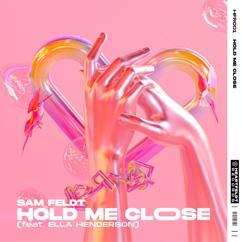 Sam Feldt: Hold Me Close (feat. Ella Henderson)