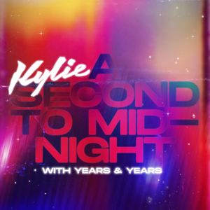 Kylie Minogue & Years & Years: A Second to Midnight