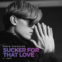 Robin Packalen, SAAY: Sucker For That Love