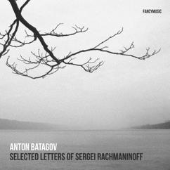 Anton Batagov: Selected Letters of Sergei Rachmaninoff
