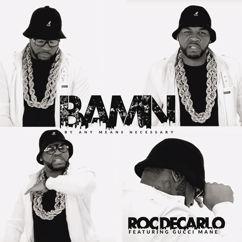 Roc Decarlo: B.A.M.N.