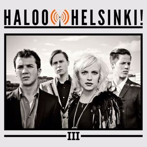 Haloo Helsinki!: III