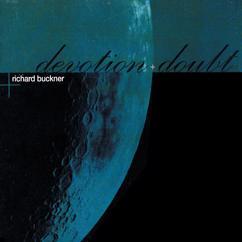 Richard Buckner: Devotion + Doubt