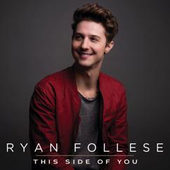 Ryan Follese: This Side Of You