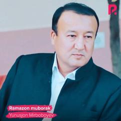 Yunusjon Mirboboyev: Ramazon Muborak