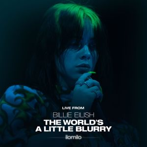 Billie Eilish: ilomilo (Live From The Film - Billie Eilish: The World's A Little Blurry)