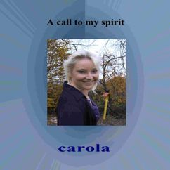 Carola: A Call To My Spirit