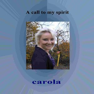 Carola: A Call To My Spirit