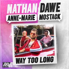 Nathan Dawe x Anne-Marie x MoStack: Way Too Long