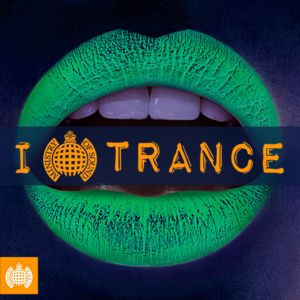 Various Artists: I Love Trance - Ministry of Sound