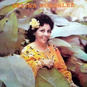 Celina Gonzalez: Yo Soy el Punto Cubano (Remasterizado)
