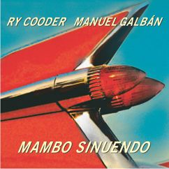 Ry Cooder & Manuel Galban: Mambo Sinuendo