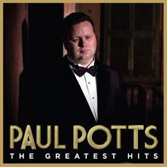 Paul Potts: Greatest Hits