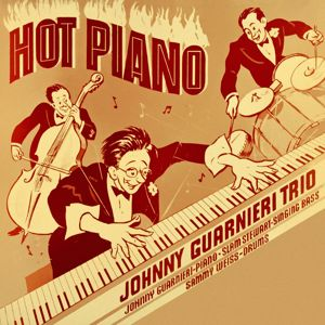 Johnny Guarnieri Trio: Hot Piano