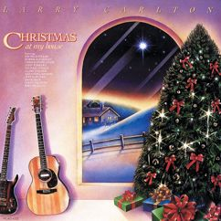 Larry Carlton: Christmas At My House