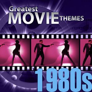 Movie Sounds Unlimited: Greatest Movie Themes: 1980s
