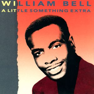 William Bell: A Little Something Extra