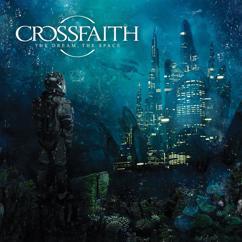 Crossfaith: The Dream,The Space
