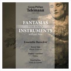 Ensemble Barockin', Kozue Sato, Dmitry Lepekhov & Pavel Serbin: Georg Philipp Telemann/Selection from Fantasias for Solo Instruments Without Bass