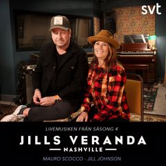 Jill Johnson, Mauro Scocco: Jills Veranda Nashville (Livemusiken från säsong 4) [Episode 6]