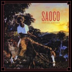 Saoco: Tropical Classics: Saoco (2013 Remastered Version)