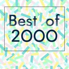 Various Artists: Best of 2000 - The Greatest Hits of the 20th & 21st Century