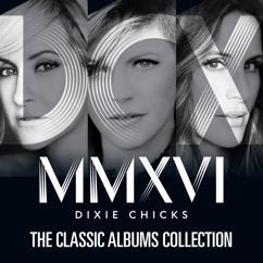 Dixie Chicks: Never Say Die