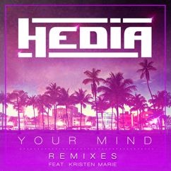 Hedia: Your Mind (feat. Kristen Marie) (Remixes)