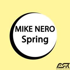 Mike Nero: Spring