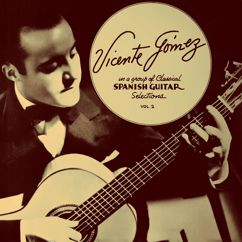 Vicente Gomez: Classical Spanish Guitar Selections